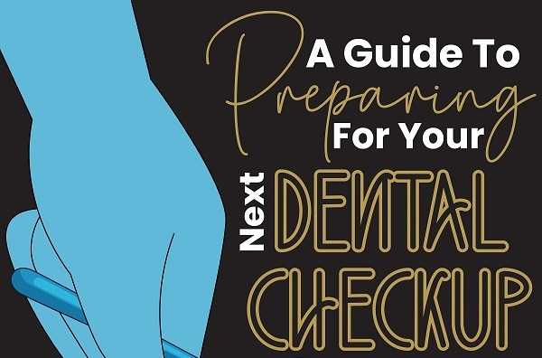 A Guide to Preparing for Your Next Dental Checkup